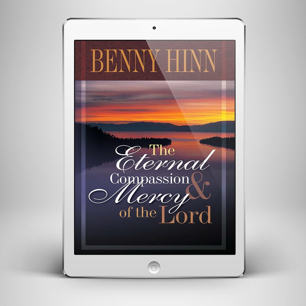 The Eternal Compassion & Mercy - Front Cover - Benny Hinn Ministries
