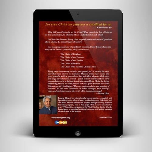 Christ Our Passover eBook - back cover - Benny Hinn Ministries