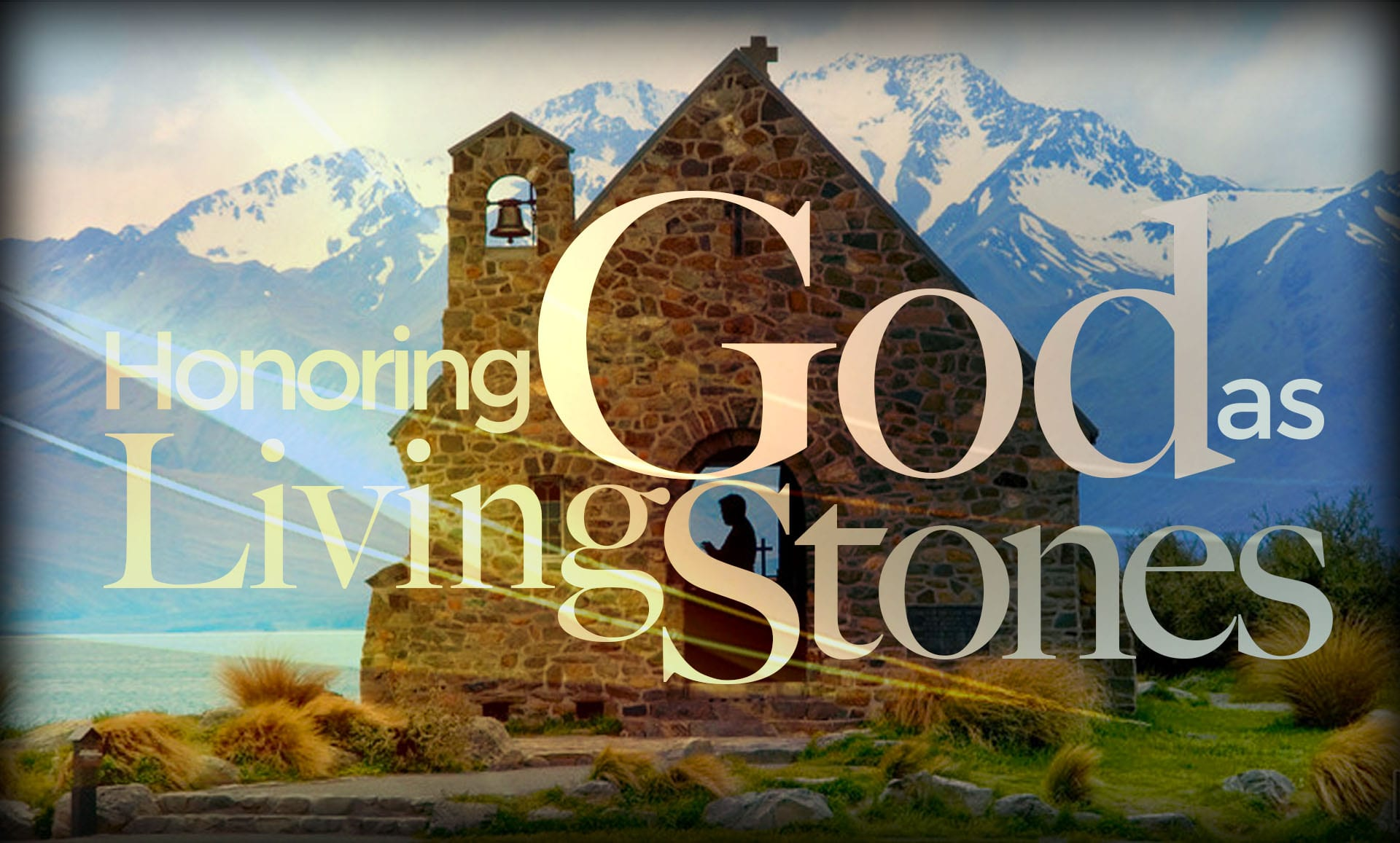 Honoring God as Living Stones
