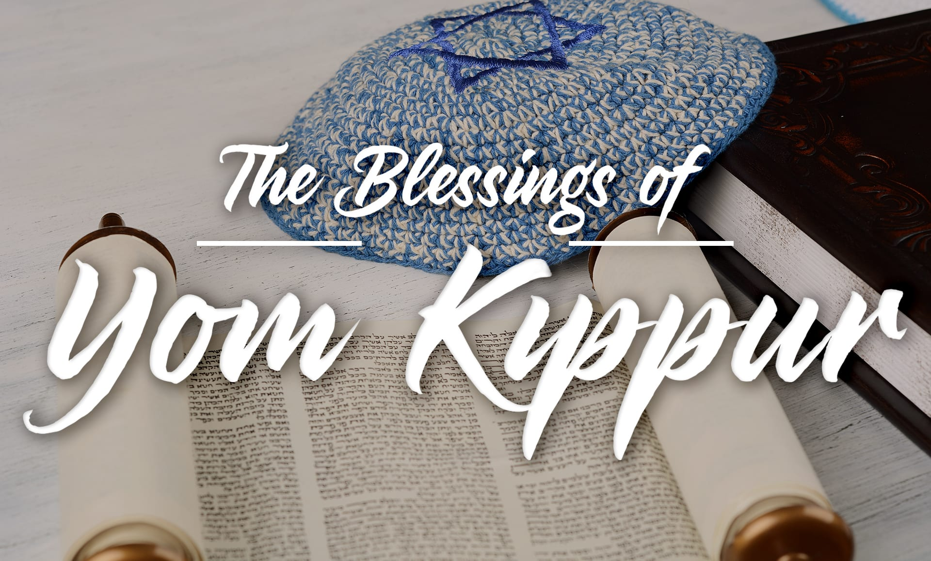 The Blessings of Yom Kippur