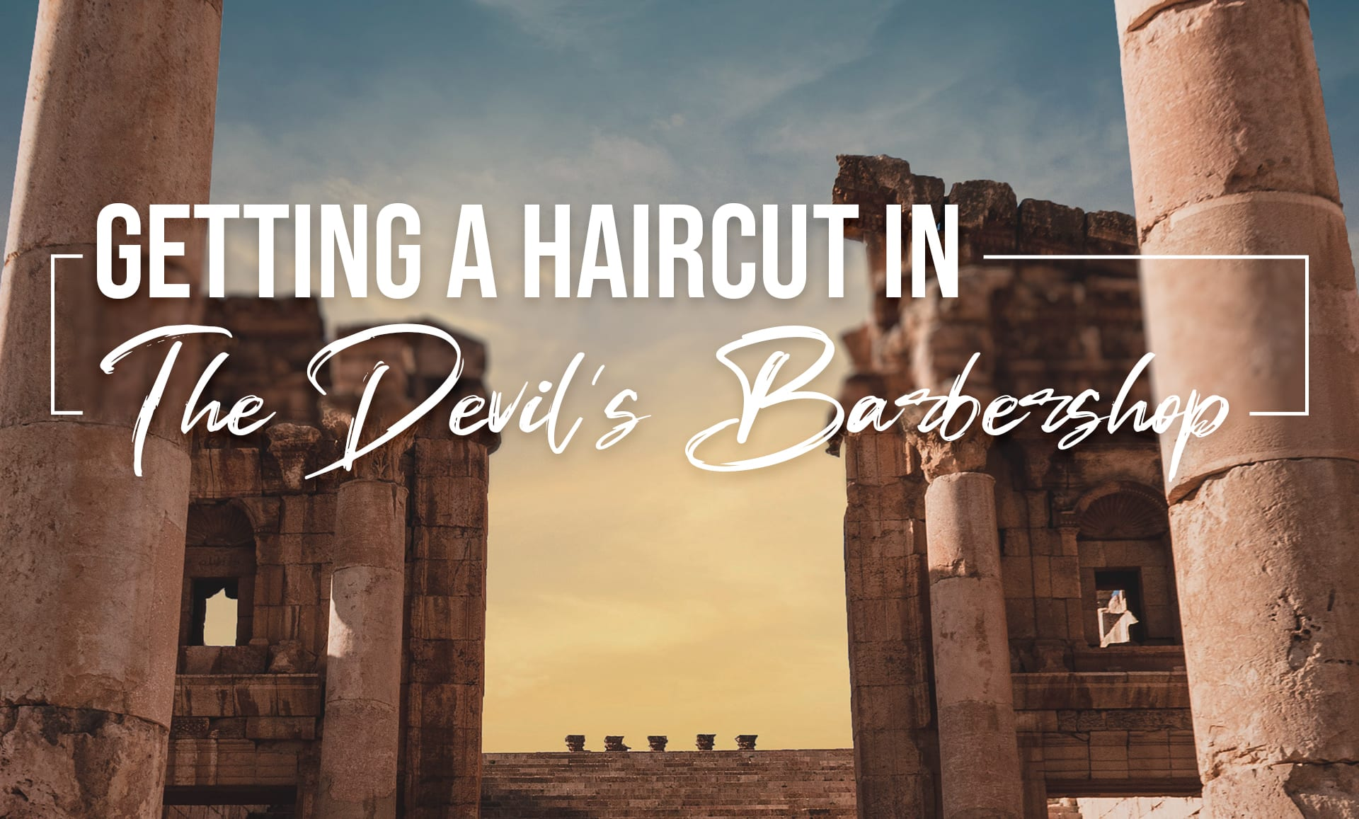 Getting a Haircut in the Devil's Barbershop